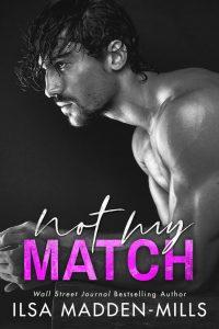Not My Match by Ilsa Madden-Mills Blog Tour & Review
