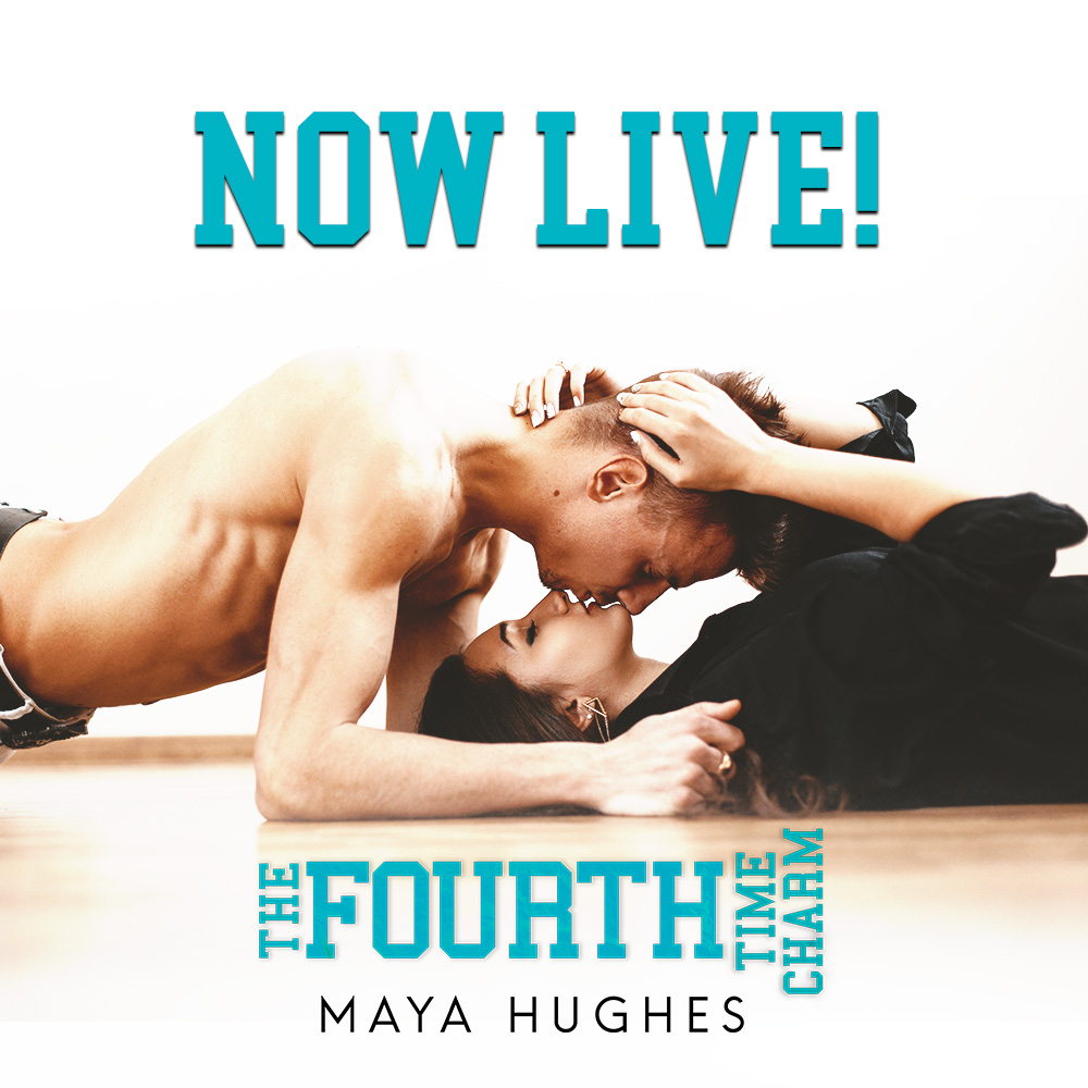 The Fourth Time Charm by Maya Hughes is now live