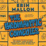 The Bromantic Comedies by Erin Mallon