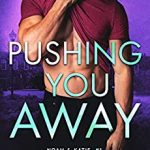 Pushing You Away by Kennedy Fox