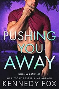 Pushing You Away by Kennedy Fox Release & Review