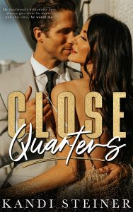 Close Quarters by Kandi Steiner Release & Review