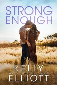 Strong Enough by Kelly Elliott Release & Review