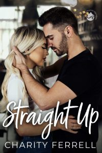 Straight Up by Charity Ferrell Release & Review