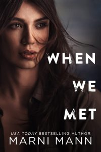 When We Met by Marni Mann Release & Review