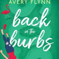 Back in the Burbs by Tracy Wolff and Avery Flynn Release & Review
