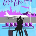 Love Like Her by Claudia Burgoa