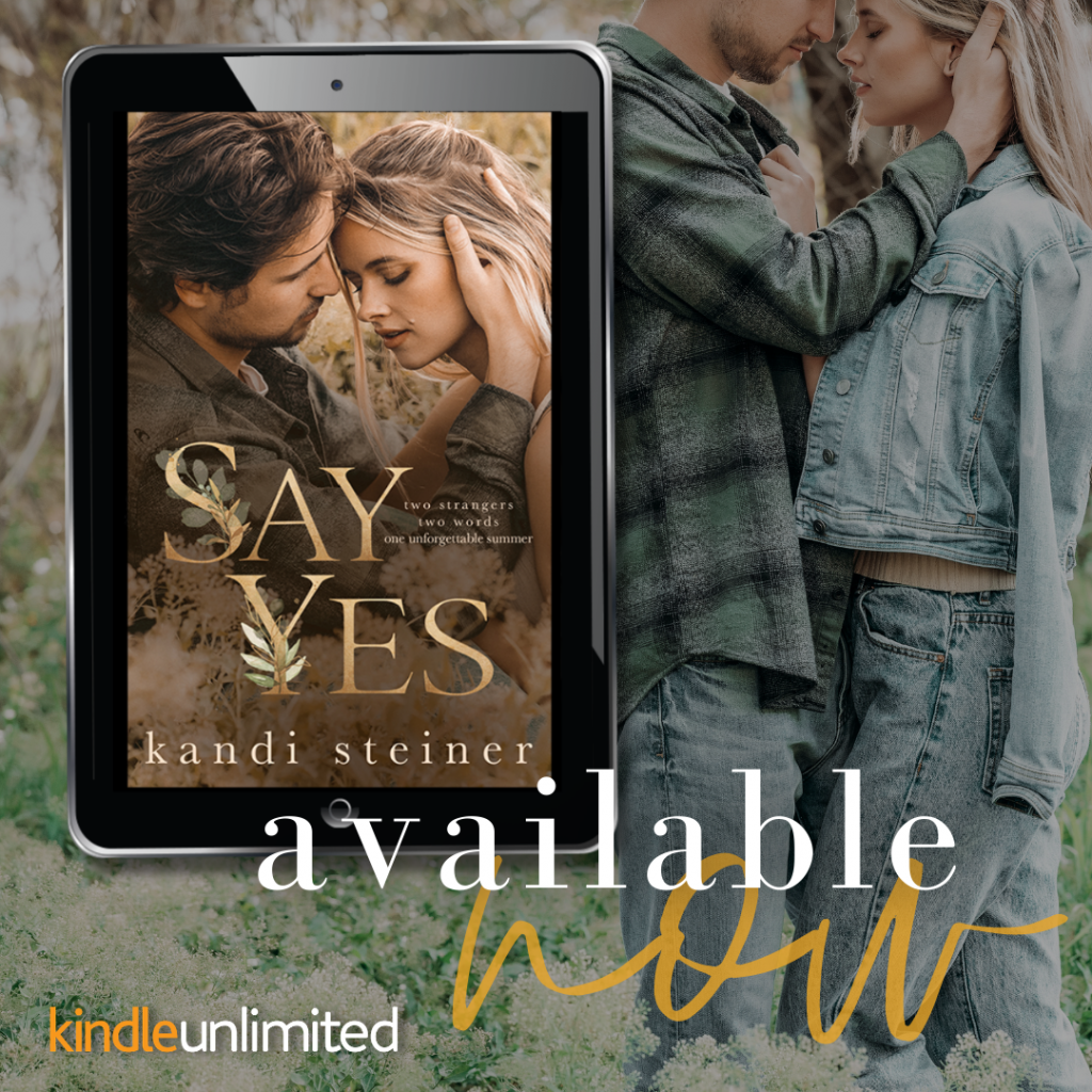 Say Yes by Kandi Steiner is live