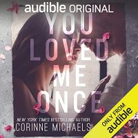 Audio Review: You Loved Me Once By Corinne Michaels