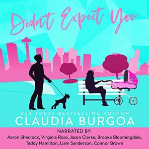 Audio Review: Didn't Expect You by Claudia Burgoa