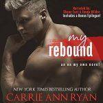 My Rebound by Carrie Ann Ryan Audio